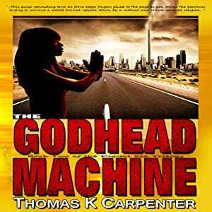 The Godhead Machine: Digital Sea, Book 2 | [Thomas K. Carpenter]