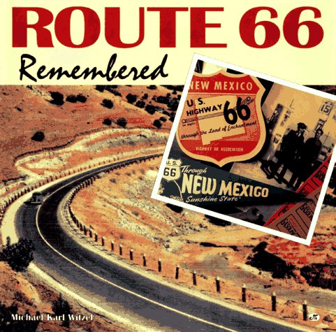 Route 66 Remembered, Michael Karl Witzel
