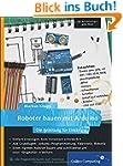 Roboter bauen mit Arduino: Die Anleit...