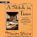A Stitch in Time: A Needlecraft Mystery (       UNABRIDGED) by Monica Ferris Narrated by Susan Boyce