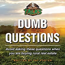 Dumb Questions: Avoid Asking These Questions When You Are Buying Rural Real Estate. Audiobook by Pat Porter Narrated by Pat Porter