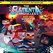 Elementia Chronicles #1: The Quest for Justice: An Unofficial Minecraft Fan Adventure | Sean Fay Wolfe