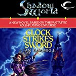 Clock Strikes Sword: Shadow World, Book 2 (       UNABRIDGED) by Ian Hammell Narrated by Arthur Morey