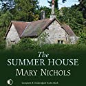 The Summer House (       UNABRIDGED) by Mary Nichols Narrated by Hilary Neville