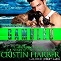 Gambled: A Novella: Titan, Book 3.25 (       UNABRIDGED) by Cristin Harber Narrated by Jeffrey Kafer