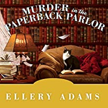 Murder in the Paperback Parlor: Book Retreat Mystery, Book 2 (       UNABRIDGED) by Ellery Adams Narrated by Johanna Parker