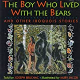 Boy Who Lived With Bears and Other Iroquois Stories (006021287X) by Bruchac, Joseph