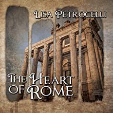 The Heart of Rome Audiobook by Lisa Petrocelli Narrated by Jamie Cutler