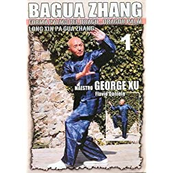 Bagua Zhang by George Xu- Dragon Palm - Vol.1
