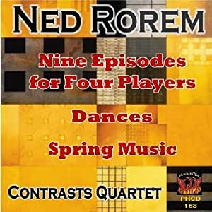 Ned Rorem: Nine Episodes for Four Players; Dances; Spring Music