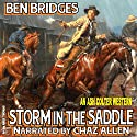 Storm in the Saddle: An Ash Colter Western, Book 3 (       UNABRIDGED) by Ben Bridges Narrated by Chaz Allen