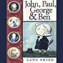 John, Paul, George, and Ben Audiobook by Lane Smith Narrated by James Earl Jones