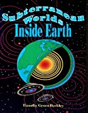 Subterranean Worlds Inside Earth