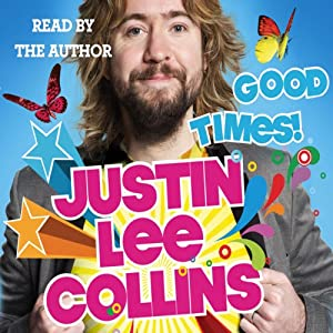 Good Times! | [Justin Lee Collins]