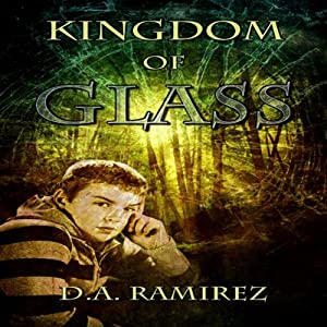 Kingdom of Glass | [D. A. Ramirez]