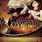 Mail Order Bride: Westward Winds | Linda Bridey