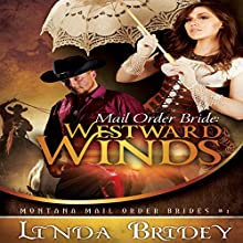 Mail Order Bride: Westward Winds Audiobook by Linda Bridey Narrated by J. Scott Bennett