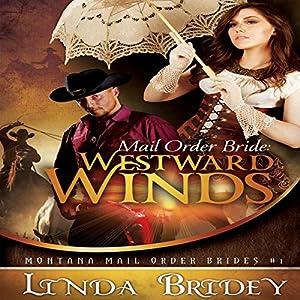 Mail Order Bride: Westward Winds Audiobook