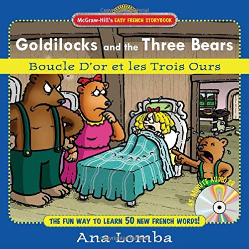 Easy French Storybook:  Goldilocks and the Three Bears(Book + Audio CD): Boucle D'or et les Trois Ours (McGraw-Hill's Ea