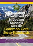 img - for Navigating Achievement for Struggling Students with the Common Core State Standards (Getting Ready for the Common Core Handbook Series) book / textbook / text book