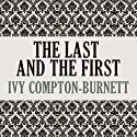 The Last and the First Audiobook by Ivy Compton-Burnett Narrated by Alan Robertson