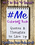 #Me #Coloring Book: #ME is Coloring Book No.5 in the Adult Coloring Book Series Celebrating Ideas to Live By (Coloring Books, Coloring Pencils) ... Se