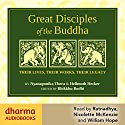 Great Disciples of the Buddha: Their Lives, Their Works, Their Legacies Audiobook by Hellmuth Hecker,  Nyanaponika Thera,  Bikkhu Bodhi Narrated by William Hope, Nicolette McKenzie,  Ratnadhya