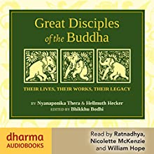 Great Disciples of the Buddha: Their Lives, Their Works, Their Legacies | Livre audio Auteur(s) : Hellmuth Hecker,  Nyanaponika Thera,  Bikkhu Bodhi Narrateur(s) : William Hope, Nicolette McKenzie,  Ratnadhya