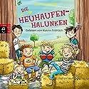 Die Heuhaufen-Halunken (Die Heuhaufen-Halunken 1) Hörbuch von Sven Gerhardt Gesprochen von: Katrin Fröhlich