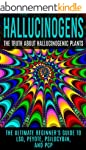 Hallucinogens: The Truth About Halluc...