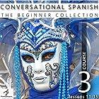 Conversational Spanish - The Beginner Collection: Course Three, Lessons 11-15 Hörbuch von  Fluent Penguin, Silas Brazil Gesprochen von: Michael Hatak