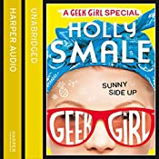 Sunny Side Up: Geek Girl Special, Book 2 | Holly Smale