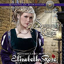 Summer's Reign: Seasons of Fortitude, Book 2 Audiobook by Elizabeth Rose Narrated by Brian J. Gill