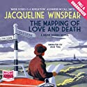 The Mapping of Love and Death (       UNABRIDGED) by Jacqueline Winspear Narrated by Julie Teal