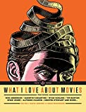 img - for What I Love About Movies: An Illustrated Compendium book / textbook / text book