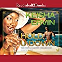Hold U Down: Triple Crown Collection (       UNABRIDGED) by Keisha Ervine Narrated by Lisa Smith
