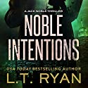 Noble Intentions Audiobook by L. T. Ryan Narrated by Dennis Holland