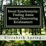 Sweet Synchronicity: Finding Annie Besant, Discovering Krishnamurti | Elizabeth Spring, M.A.