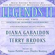 Legends II, Volume 2: New Short Novels by the Masters of Modern Fantasy (Unabridged Selections) | Diana Gabaldon, Terry Brooks