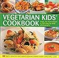 Vegetarian Kids' Cookbook: Fresh, fun food show in 350 step-by-step photographs