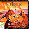 The Tower on the Rift: The View From the Mirror Quartet Book 2 Audiobook by Ian Irvine Narrated by Grant Cartwright