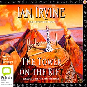 The Tower on the Rift: The View From the Mirror Quartet Book 2 | [Ian Irvine]