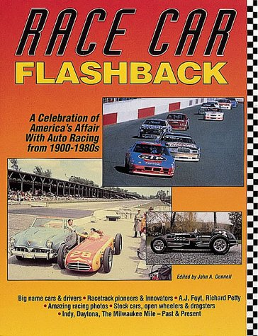 Race Car Flashback: A Celebration of America's Affair With Auto Racing from 1900-1980s