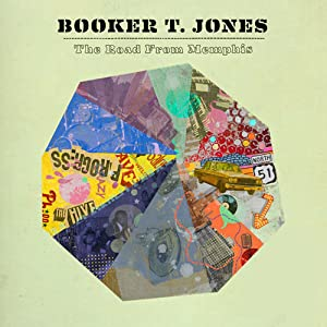 Booker T. Jones - 'The Road From Memphis'