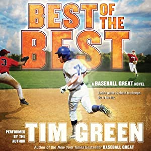Best of the Best: A Baseball Great Novel | [Tim Green]