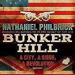 Bunker Hill: A City, a Siege, a Revolution | Nathaniel Philbrick