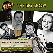 The Big Show, Volume 3 Speech by  NBC Radio Narrated by Tallulah Bankhead