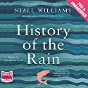 History of the Rain (       UNABRIDGED) by Niall Williams Narrated by Jennifer McGrath