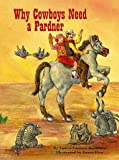 Why Cowboys Need A Pardner (Why Cowboys Series)