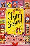 Charm School (0440864003) by Fine, Anne
